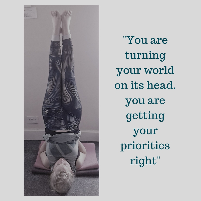You are turning your world on its head. you are getting your priorities right